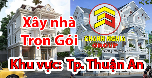 xây nhà trọn gói tại Thuận An Bình Dương